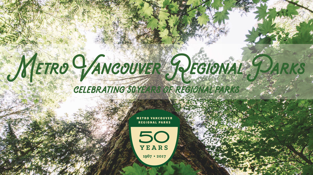 Metro Vancouver Regional Parks - Celebrating 50 years of regional parks