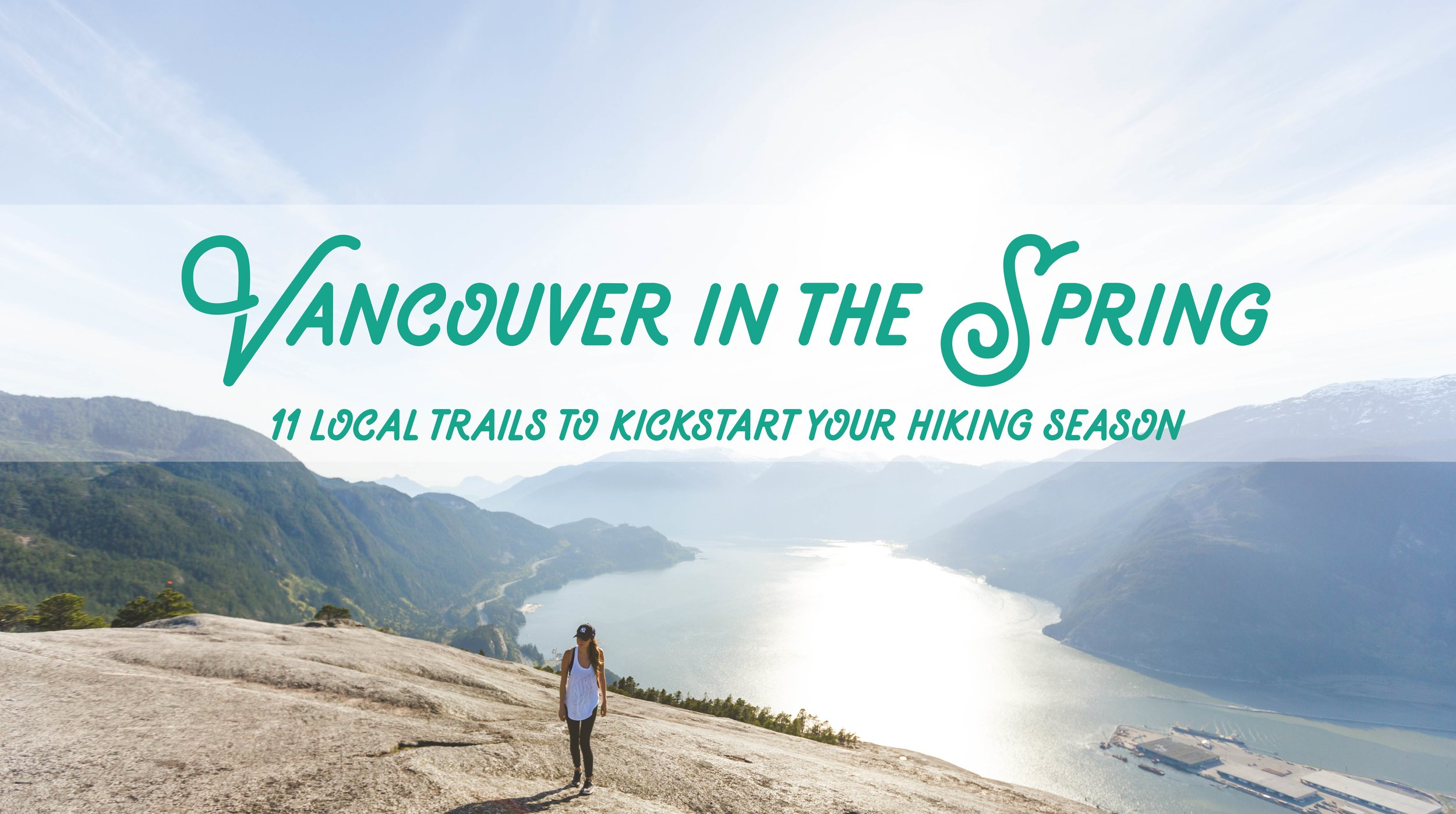 Vancouver In The Spring 11 Local Trails To Kickstart Your