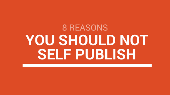 You_Should_Not_Self_Publish