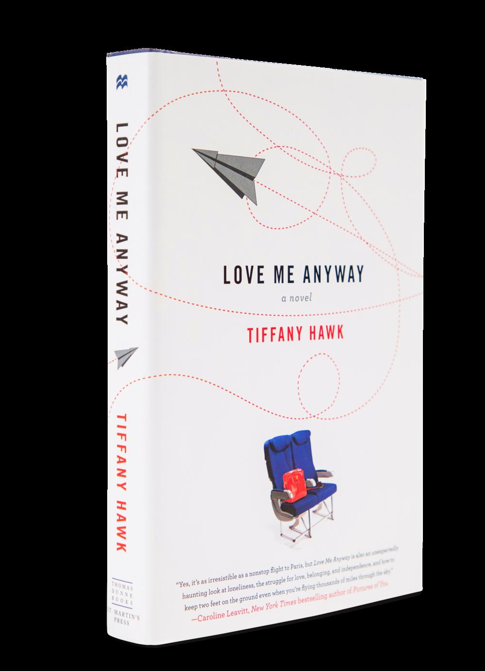 Love Me Anyway - A Novel | Author- Tiffany Hawk