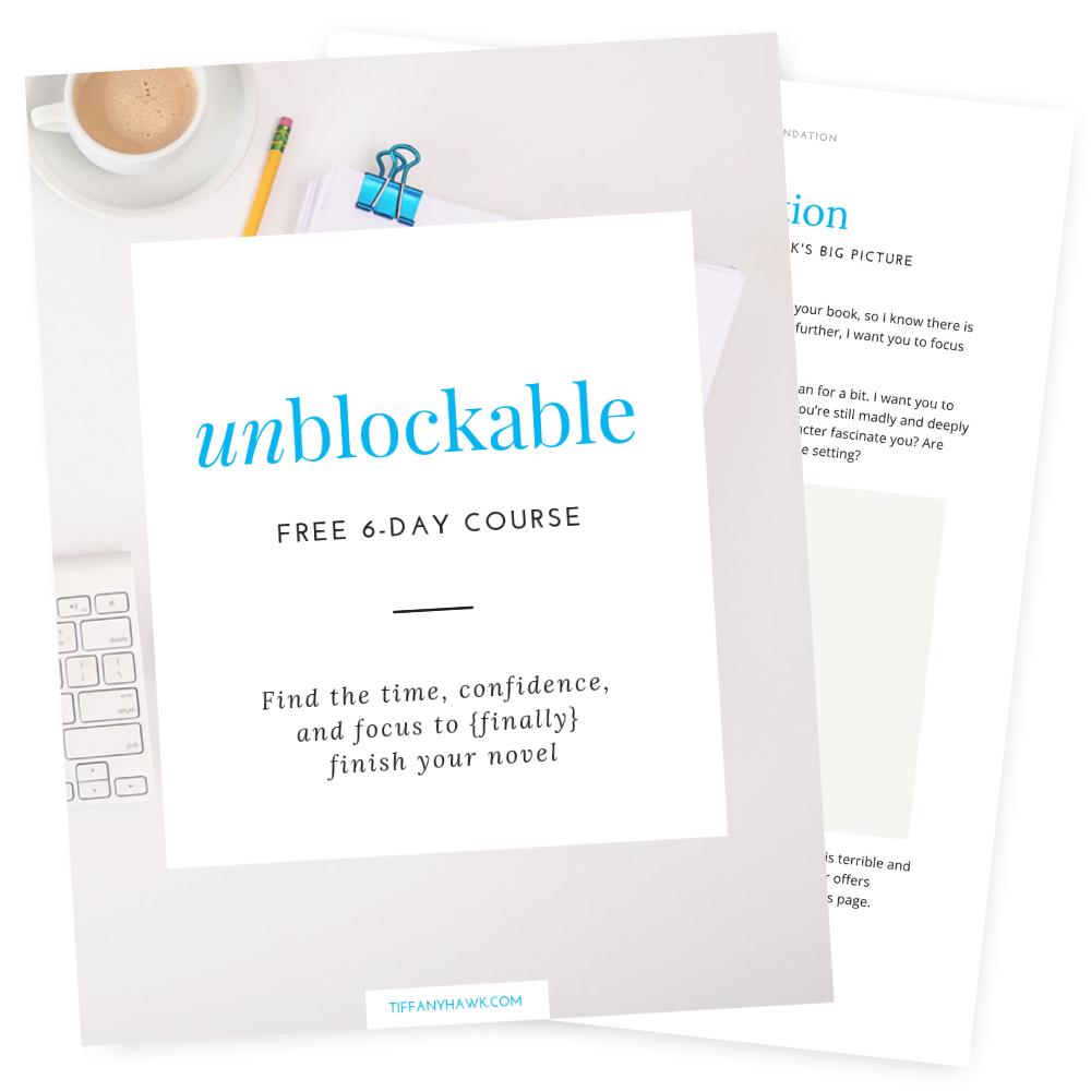Unblockable 6-Day Course - Tiffany Hawk Developmental Editor