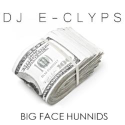 BLM017_DJ E-Clyps_Big Face Hunnids_.jpg