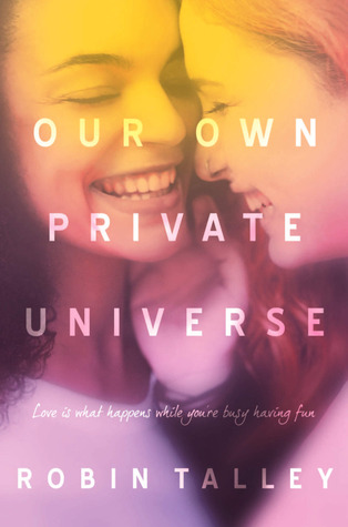 [Still image of the cover of  Our Own Private Universe by Robin Talley]