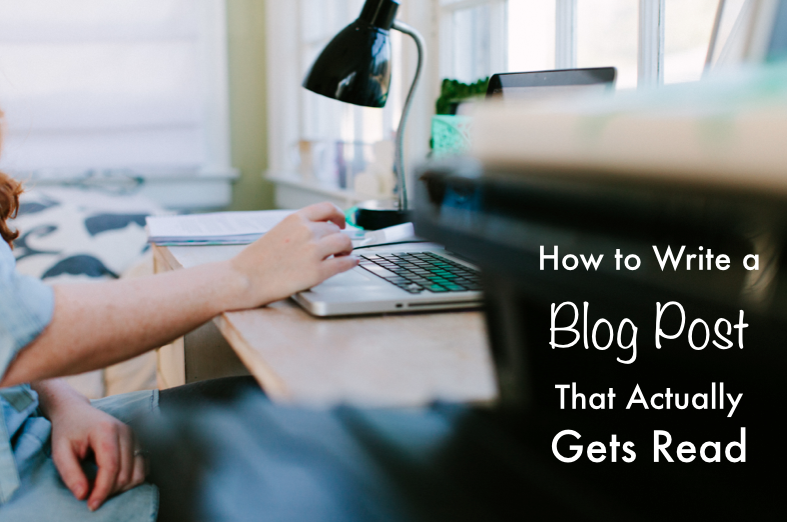 How to write a blog post that actually gets read
