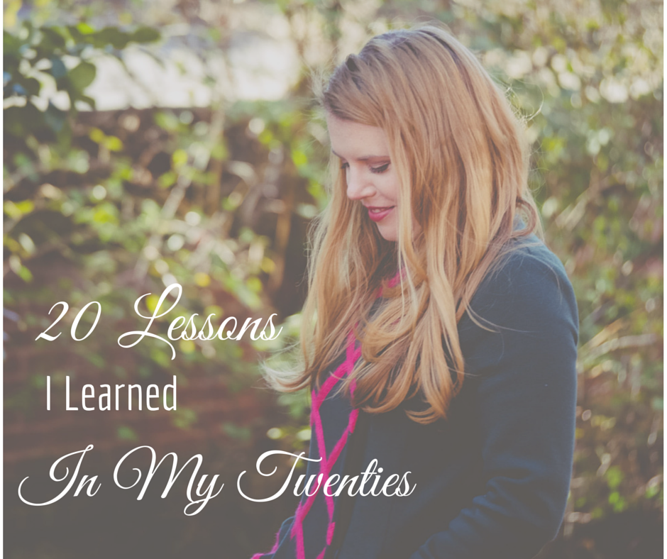20 Lessons I Learned in My Twenties Hilary Sutton