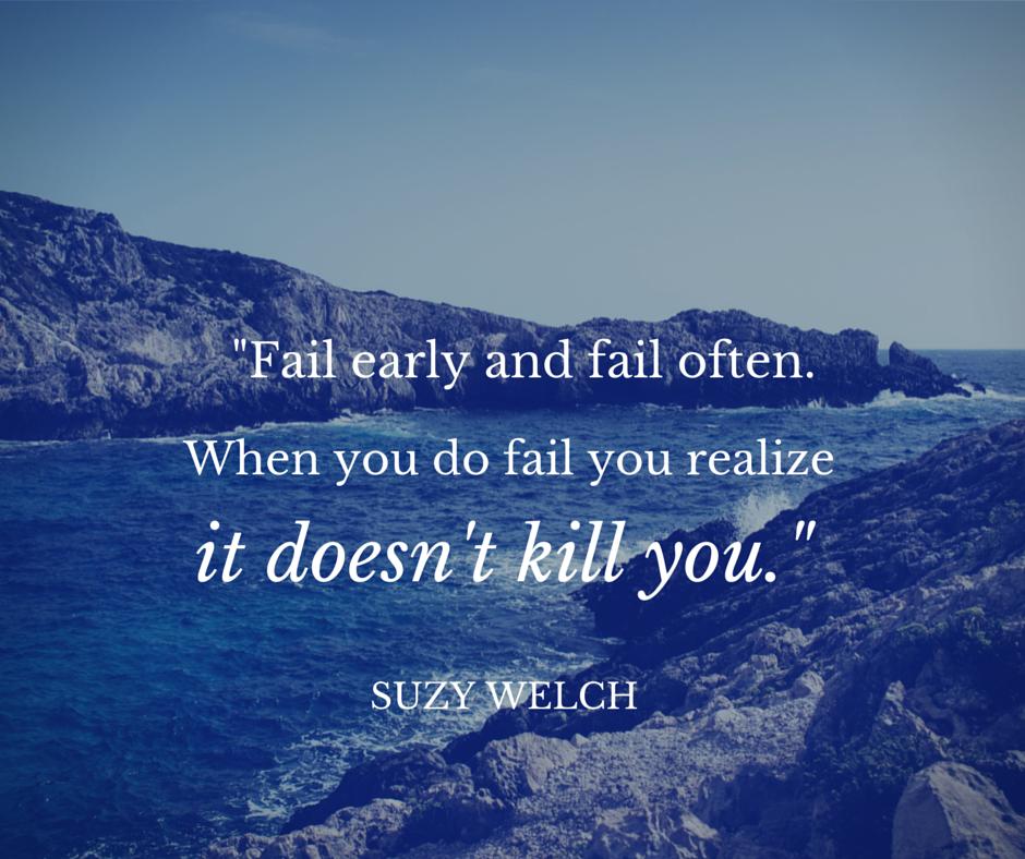 -Fail early and fail often. When you do (1)