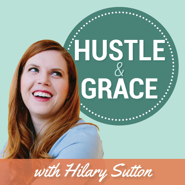 Hustle & Grace with Hilary Sutton