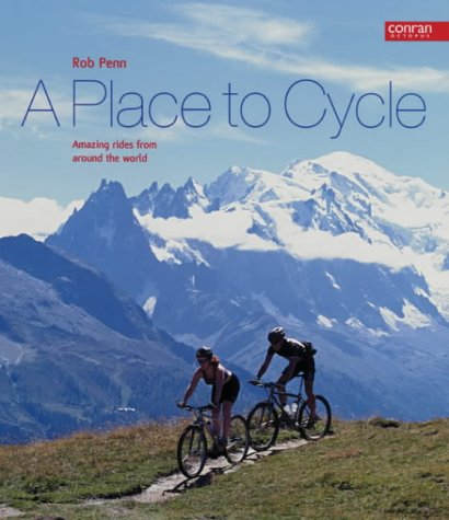 Rob Penn - A place to cycle