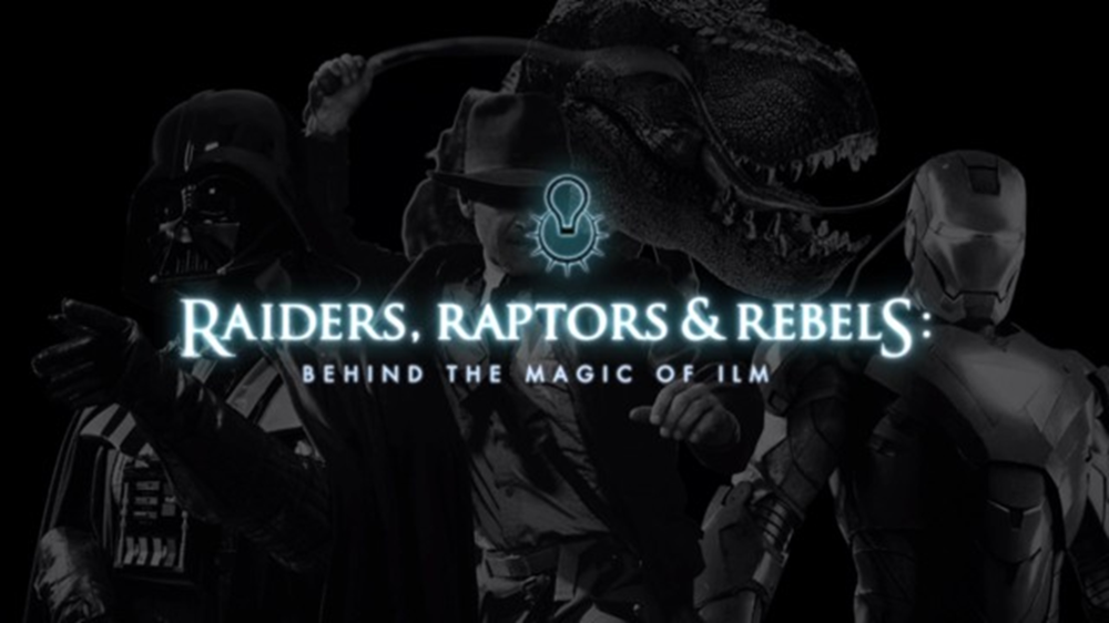 Raiders, Raptors, & Rebels: Behind the Magic of ILM