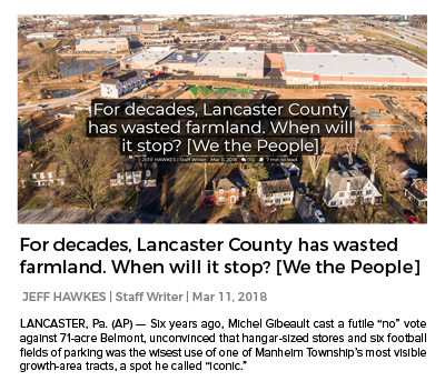 http://lancasteronline.com/news/local/for-decades-lancaster-county-has-wasted-farmland-when-will-it/article_67463116-223b-11e8-97d2-d3f4628555f6.html