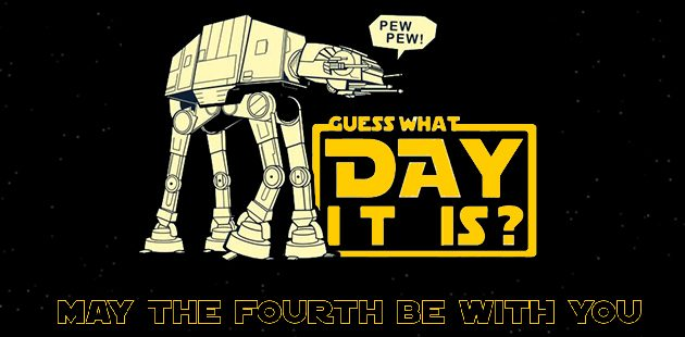 Guess-What-Day-It-Is-May-The-Fourth-Be-With-You-Its-Star-Wars-Day.jpg