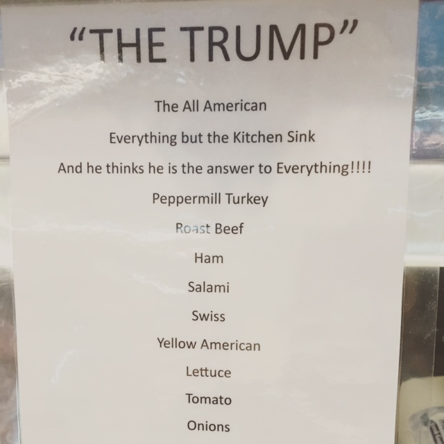 """The Trump"" sandwich was something to behold at my local Bronx deli."