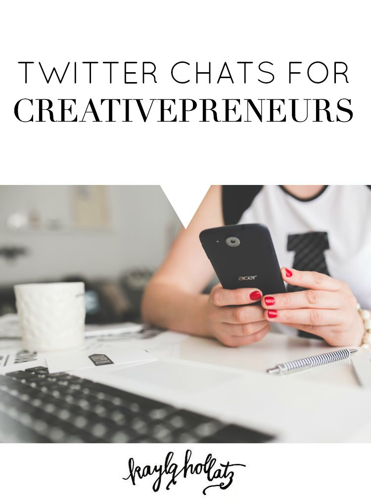 Twitter Chats for Creativepreneurs | Kayla Hollatz #creative #business
