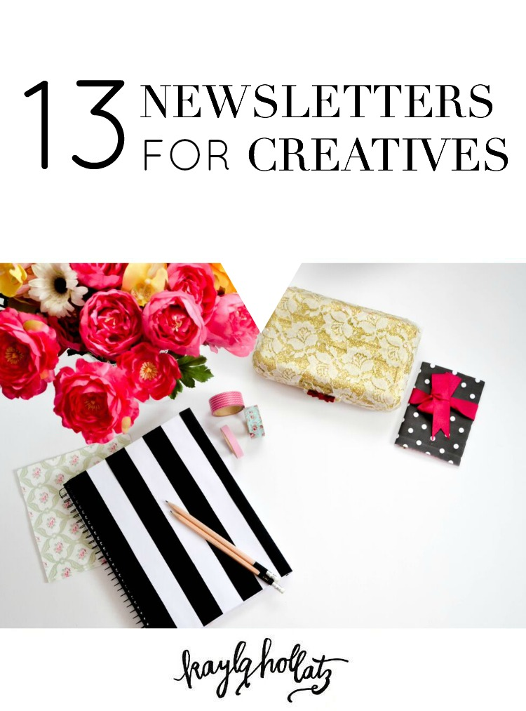 13 (More) Newsletters For Creatives | Kayla Hollatz