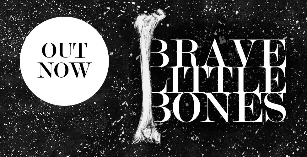 Brave Little Bones | Kayla Hollatz and Hannah Lewis