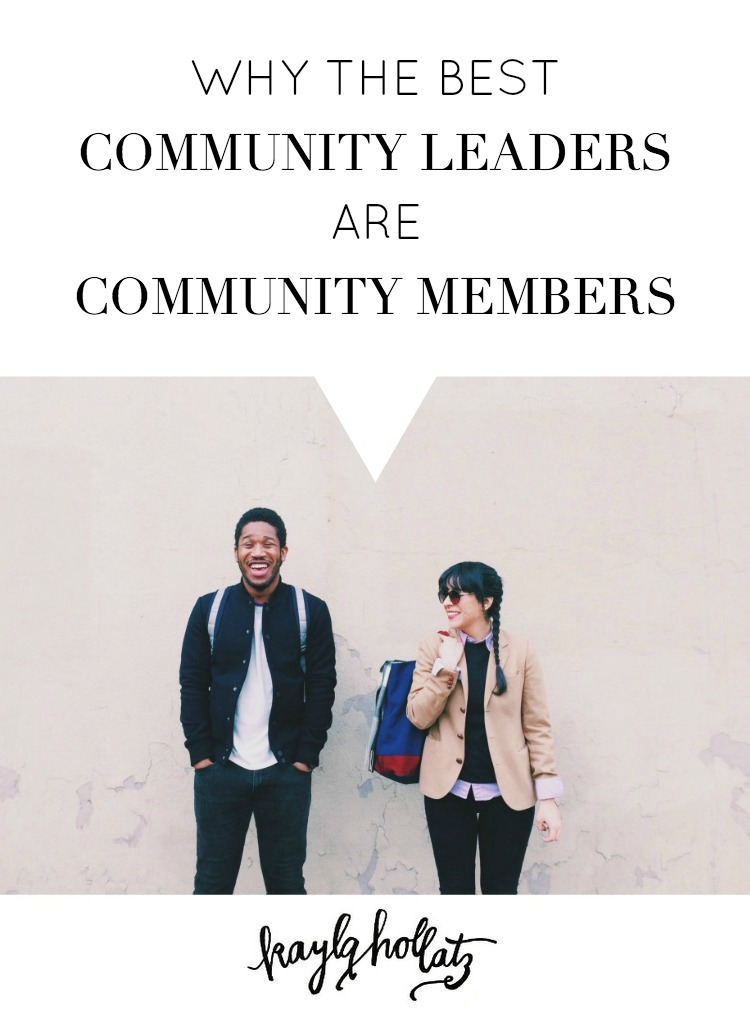 Why the Best Community Leaders are Community Members | Kayla Hollatz