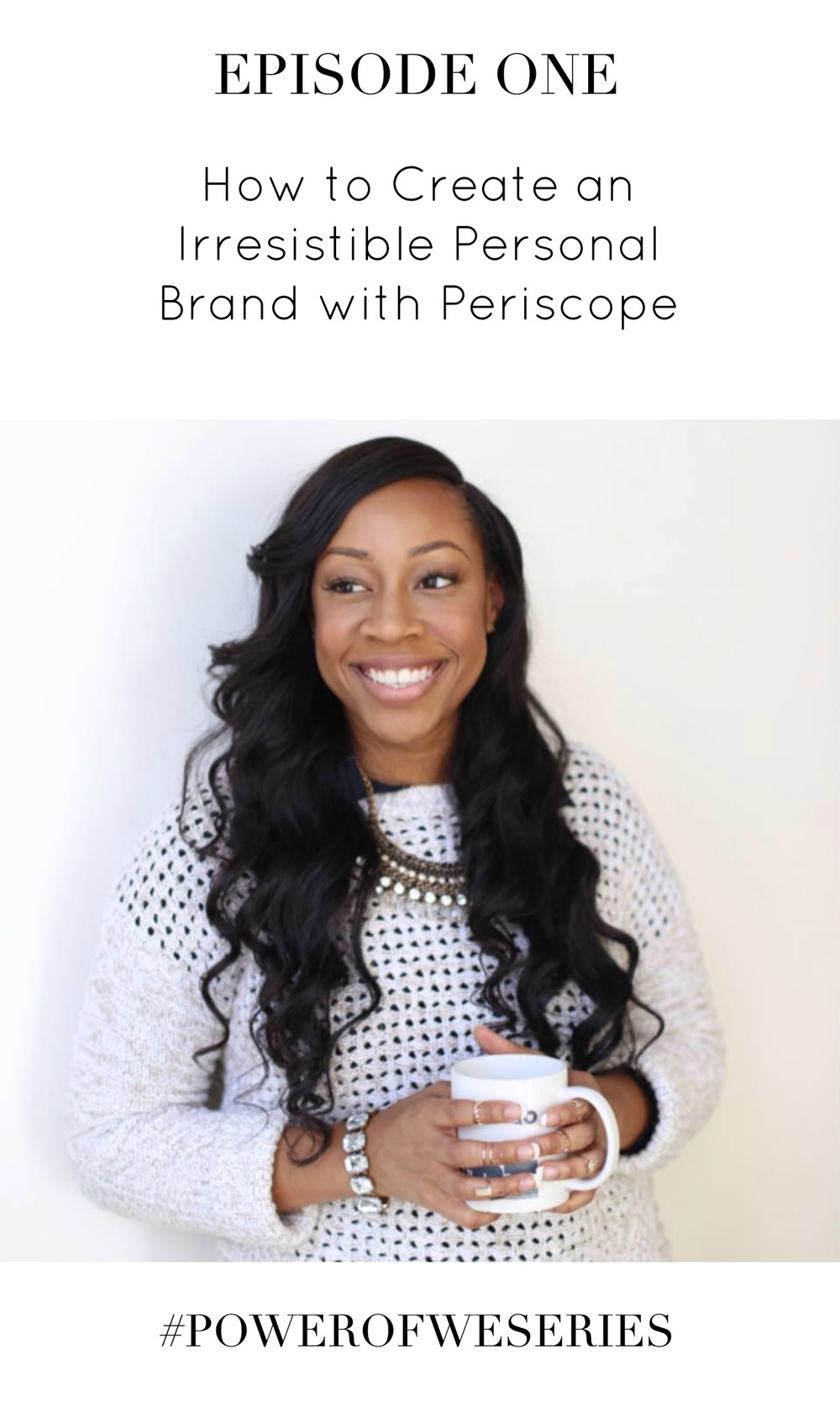 How to Create an Irresistible Personal Brand with Periscope with Maya Elious | #PowerOfWeSeries