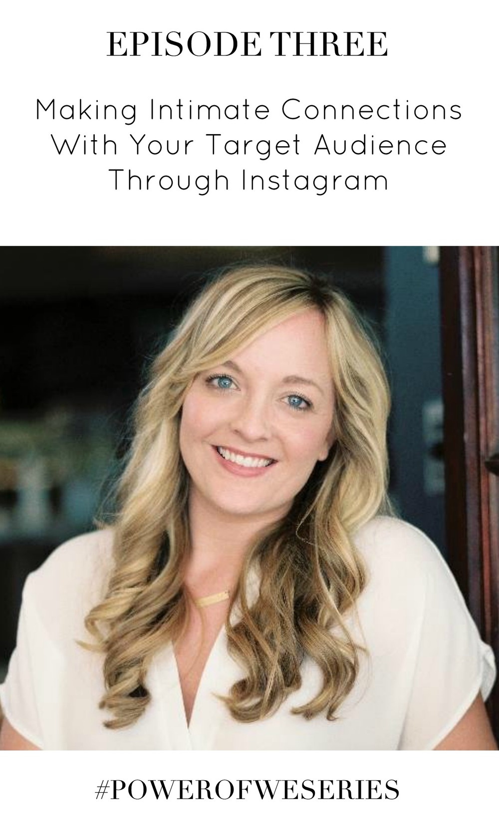 Making Intimate Connections With Your Target Audience Through Instagram with Jessica Howell | #PowerOfWeSeries