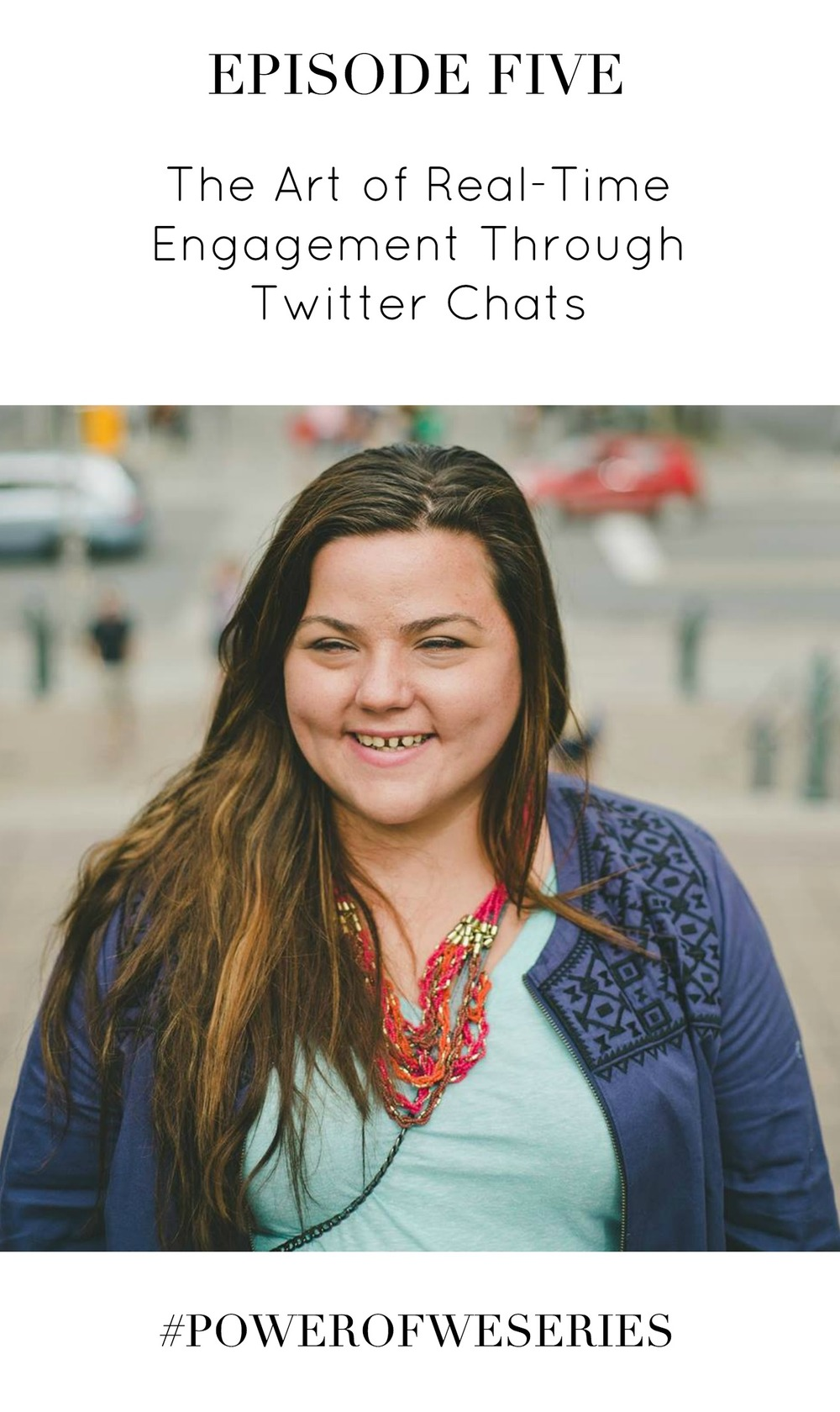 The Art of Real-Time Engagement Through Twitter Chats with Ashley Beaudin | #PowerOfWeSeries