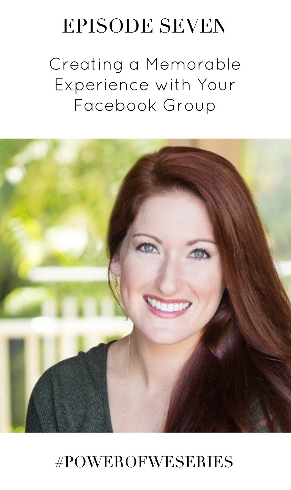 Creating a Memorable Experience with Your Facebook Group with Julie Harris | #PowerOfWeSeries