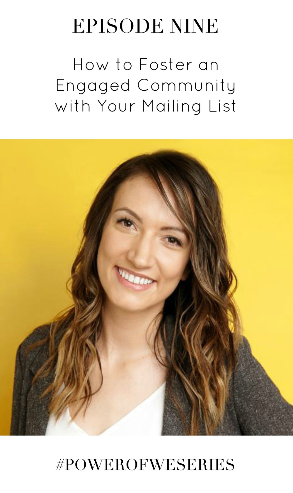How to Foster an Engaged Community with Your Mailing List with Melyssa Griffin | #PowerOfWeSeries