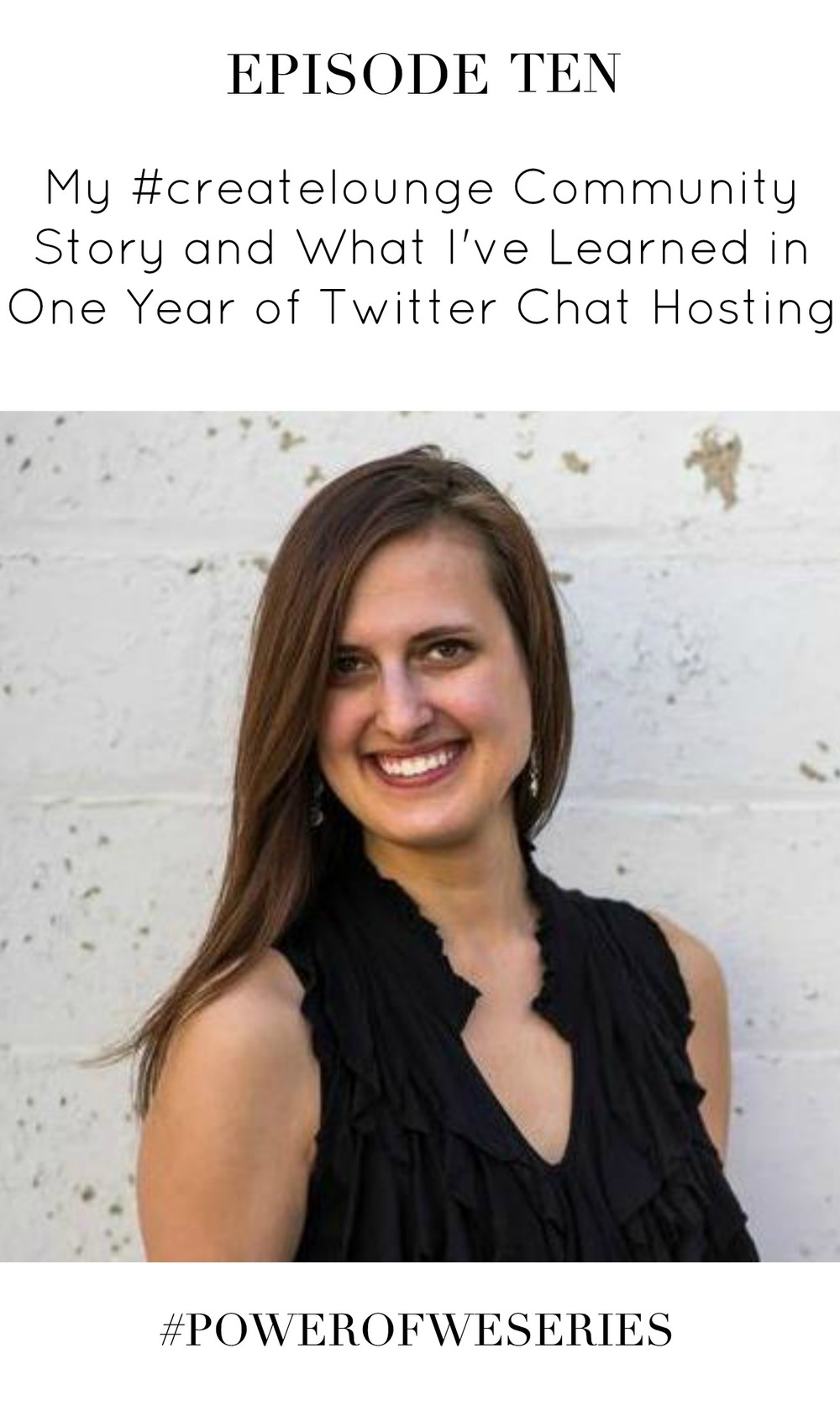 My #createlounge Community Story and What I've Learned in One Year of Twitter Chat Hosting with Kayla Hollatz | #PowerOfWeSeries