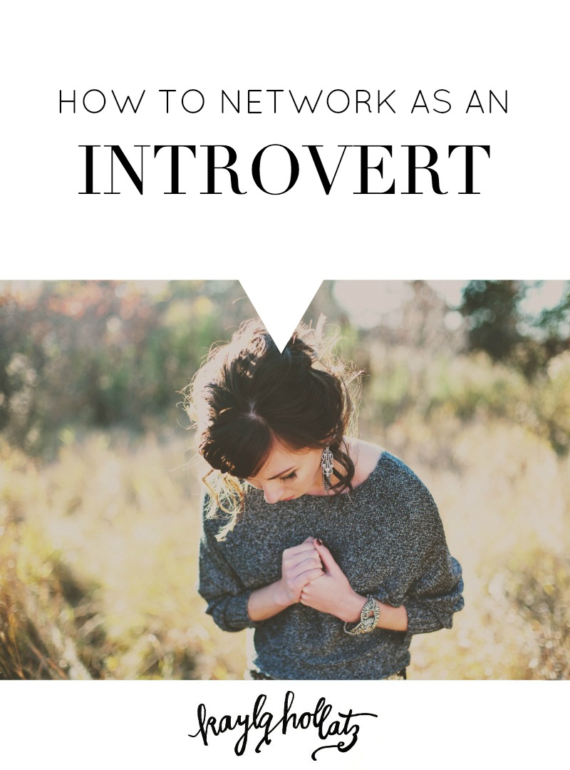 How to Network as an Introvert | Kayla Hollatz