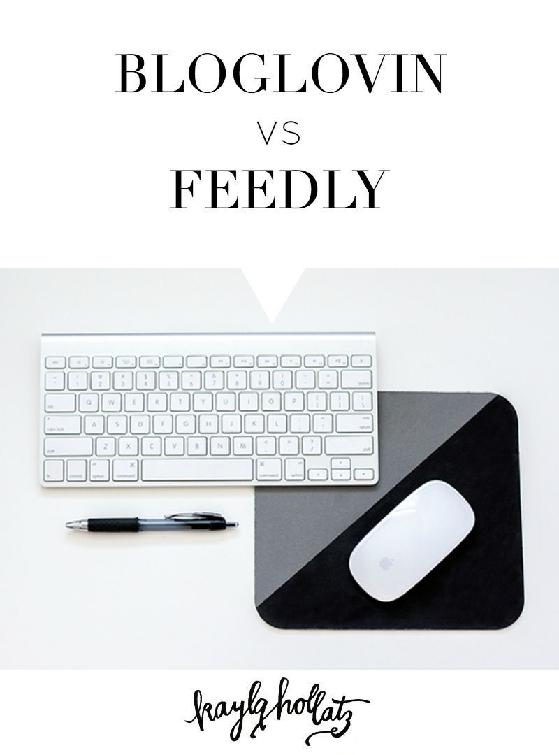 Bloglovin vs. Feedly | Kayla Hollatz