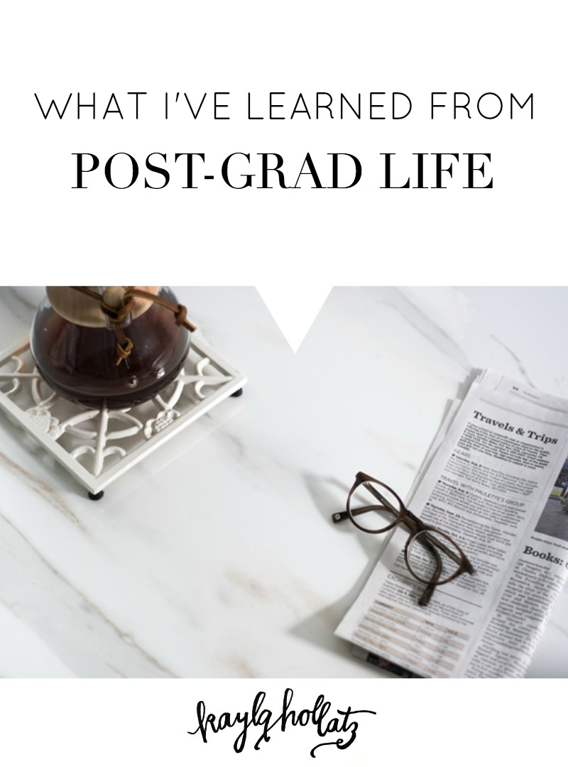 What I've Learned From Post-Grad Life | Kayla Hollatz