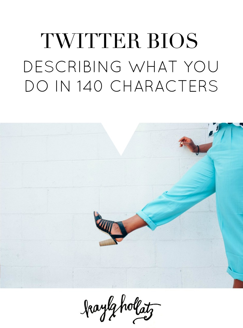 Twitter Bios: Describing What You Do In 140 Characters | Kayla Hollatz