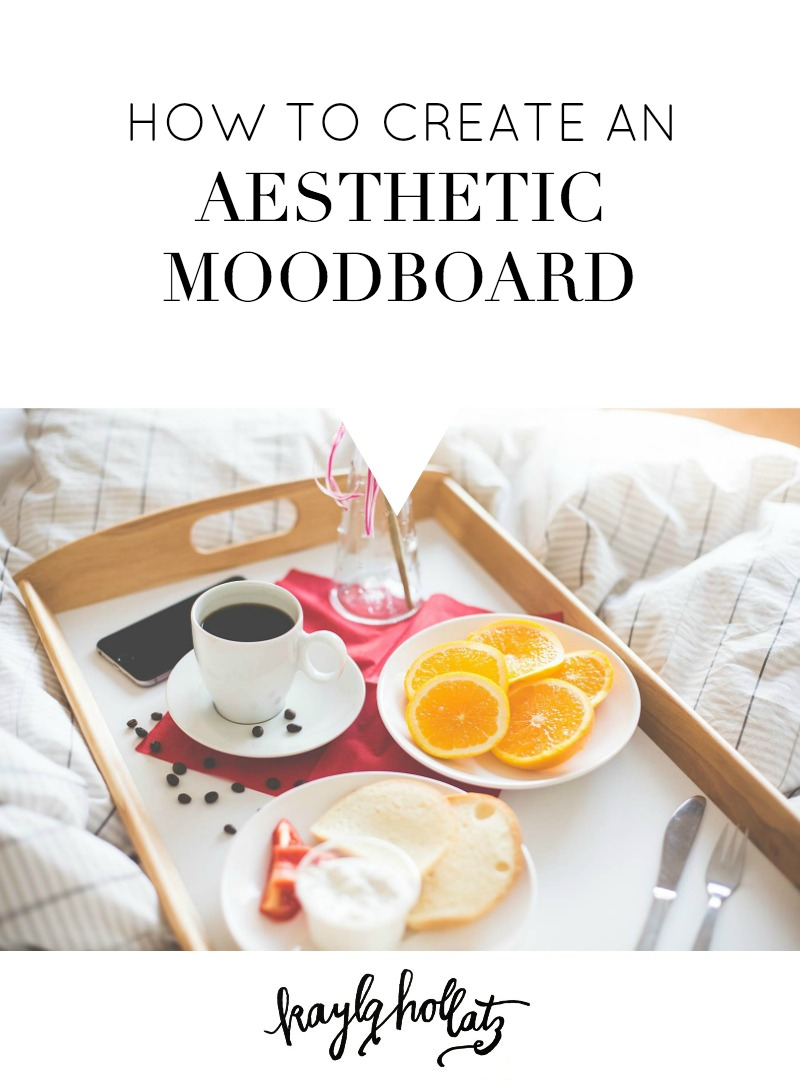 How to Create An Aesthetic Moodboard | Kayla Hollatz