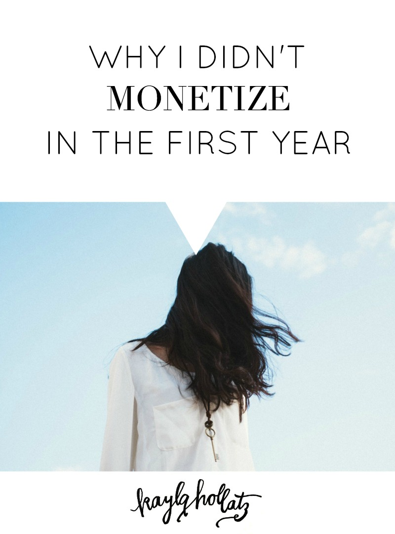 Why I Didn't Monetize in the First Year | Kayla Hollatz