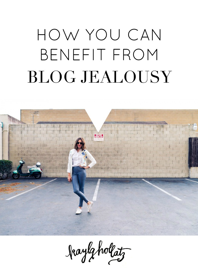 How You Can Benefit From Blog Jealousy | Kayla Hollatz