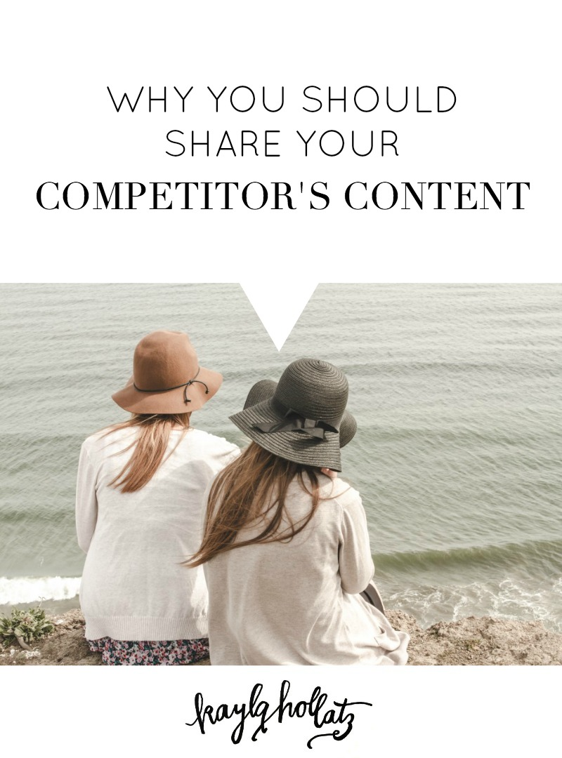 Why You Should Share Your Competitor's Content | Kayla Hollatz