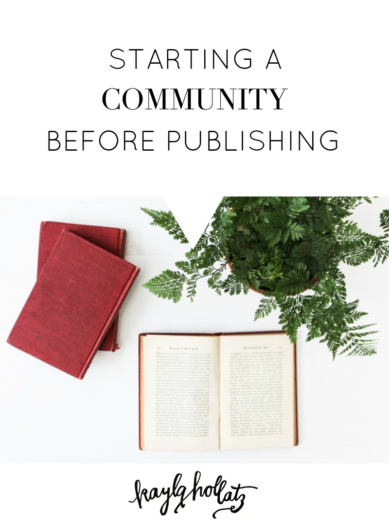 Starting a Community Before Publishing | Kayla Hollatz