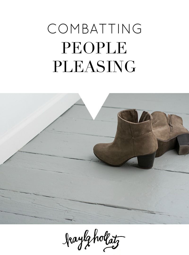 Combatting People Pleasing | Kayla Hollatz