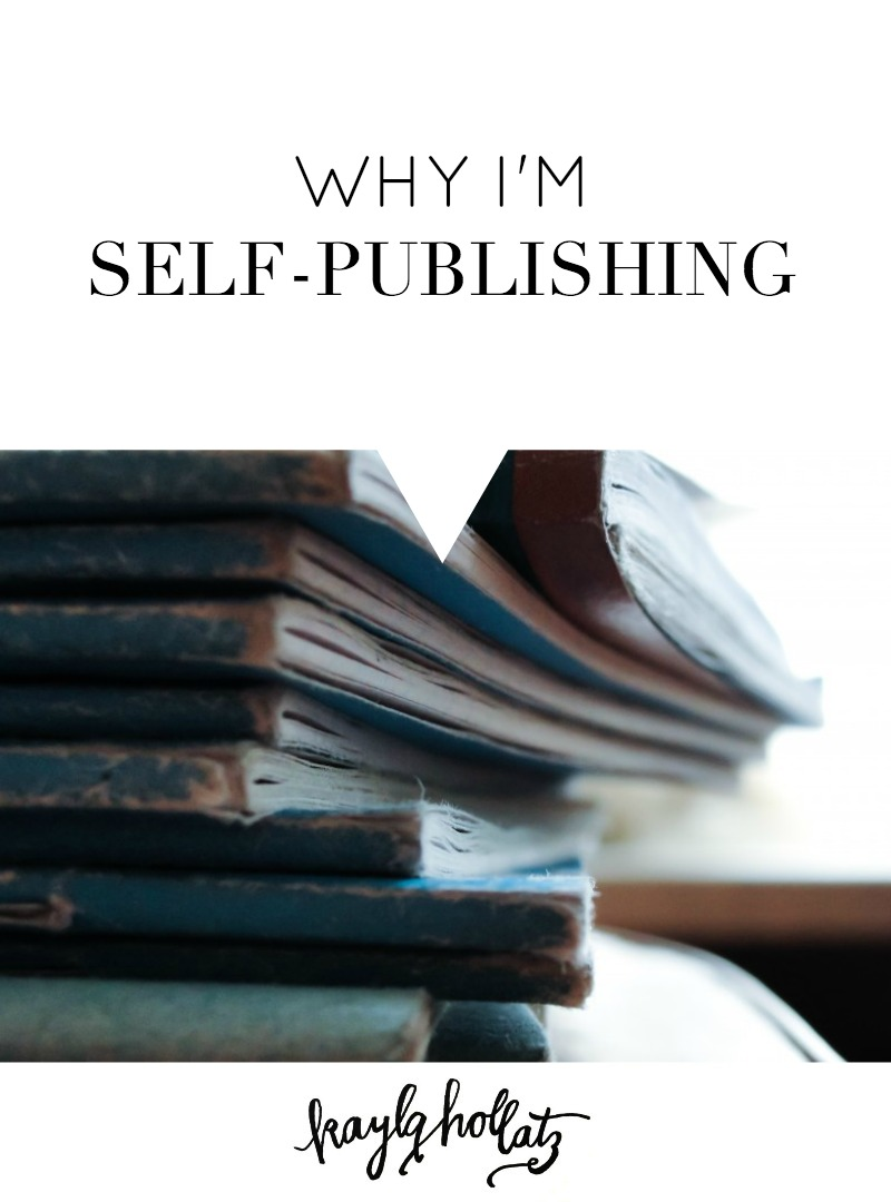 Why I'm Self-Publishing | Kayla Hollatz