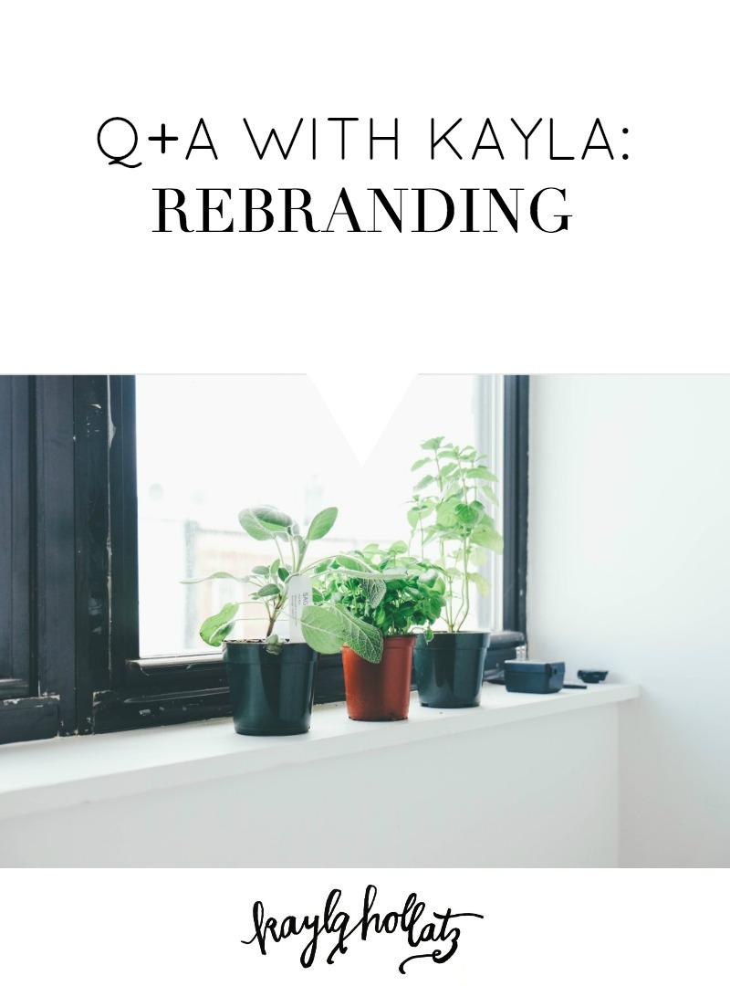 Rebranding Q+A | Kayla Hollatz