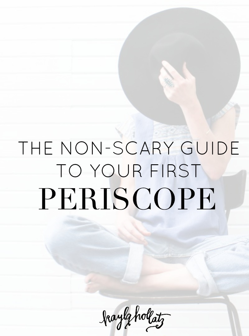 The Non-Scary Guide to Your First Periscope Broadcast | Kayla Hollatz: Community Coach for Creatives