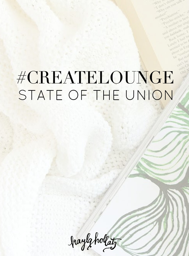 #createlounge: State of the Union | Kayla Hollatz: Community and Brand Coach for Creatives