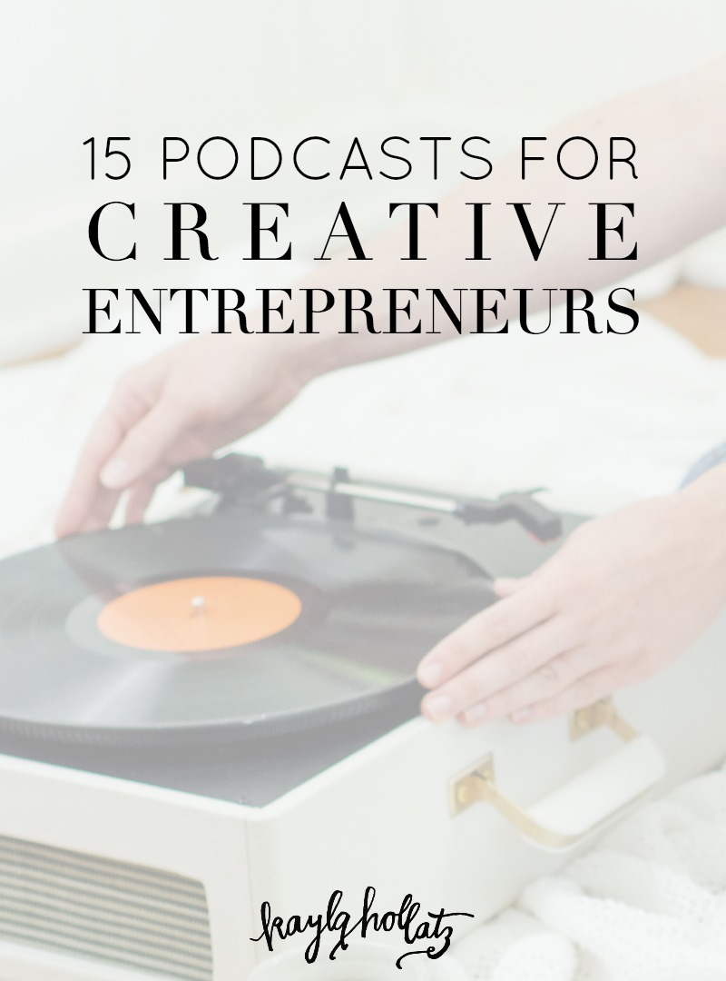 15 Podcasts for Creative Entrepreneurs (and #createlounge Podcast Launch + Giveaway!) | Kayla Hollatz: Community and Brand Coach for Creatives