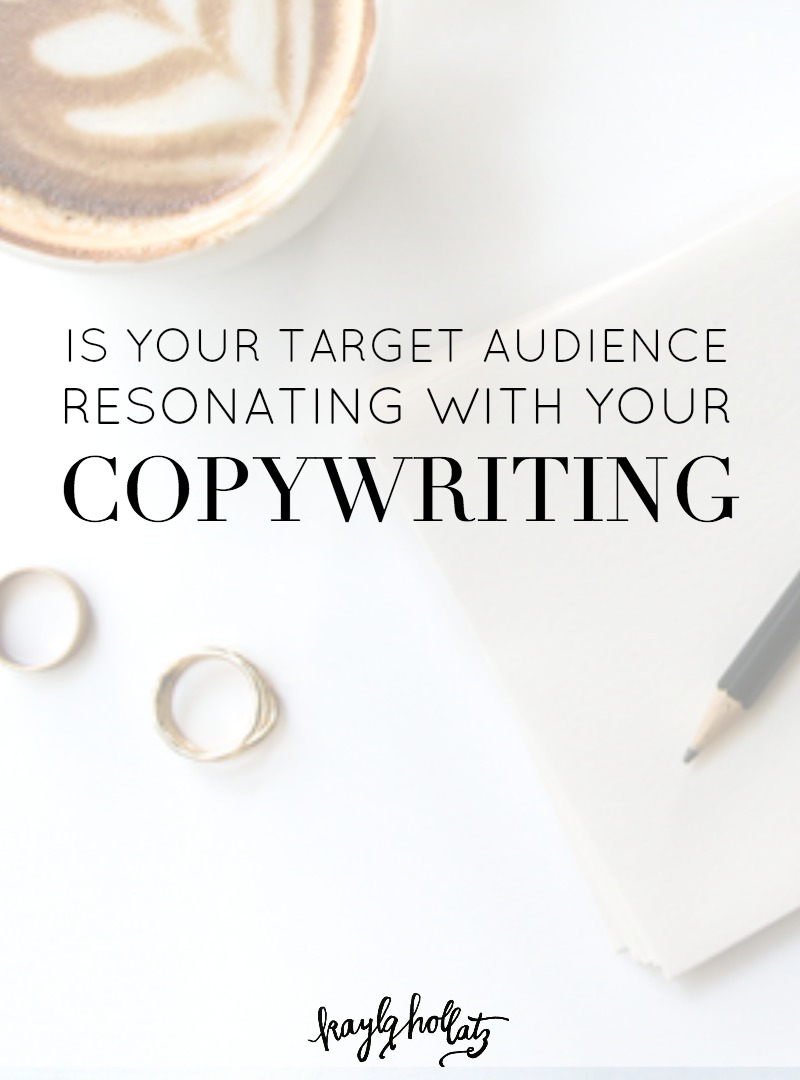 Is Your Target Audience Resonating With Your Copywriting? | Kayla Hollatz: Community and Brand Coaching for Creatives