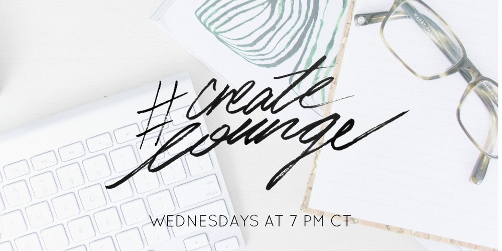 #createlounge on Wednesdays at 7 PM CT