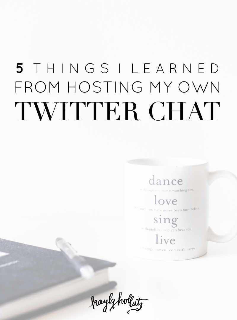 5 Things I Learned From Hosting My Own Twitter Chat | Kayla Hollatz: Community and Brand Coaching