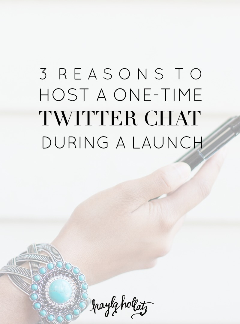 3 Reasons to Host a One-Time Twitter Chat During a Launch | Kayla Hollatz: Community and Brand Coaching for Creatives