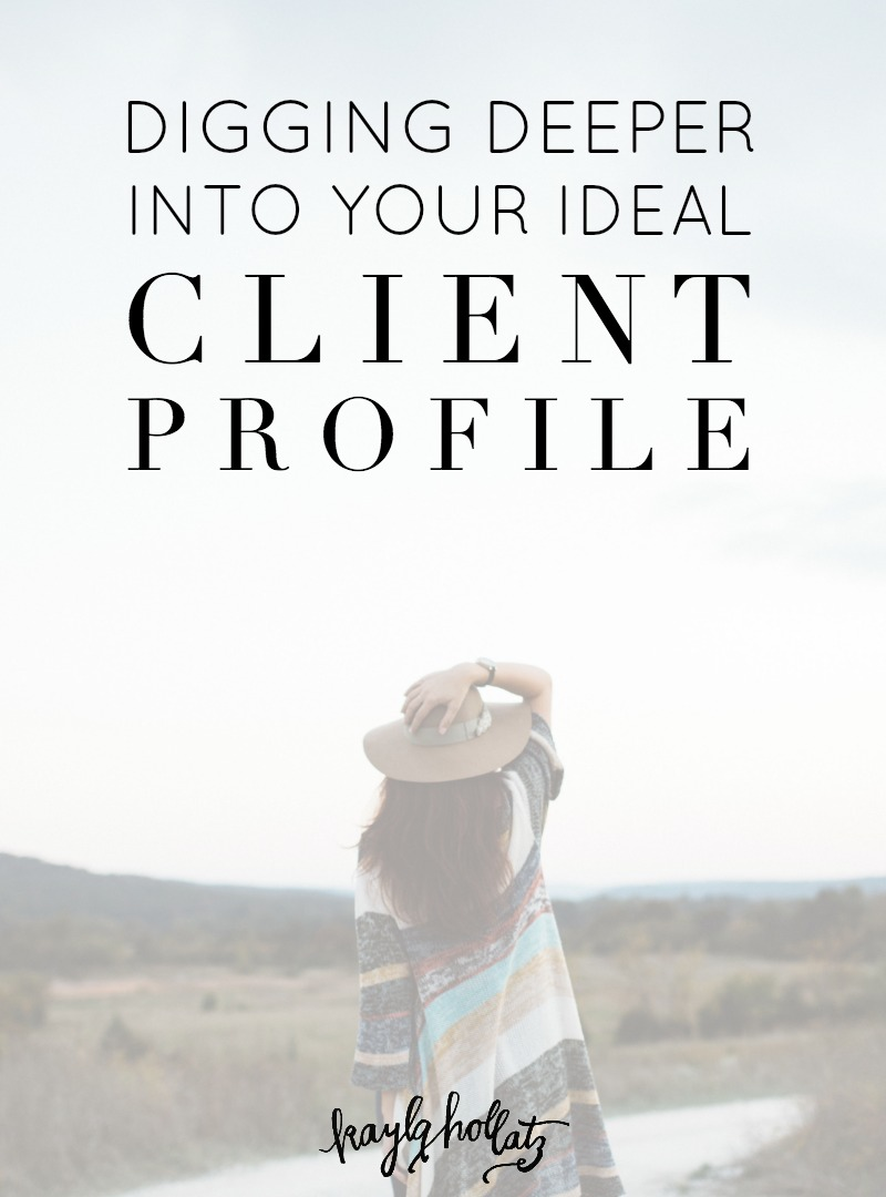 Digging deeper into your ideal client/buyer/reader profile for Bloggers and Entrepreneurs