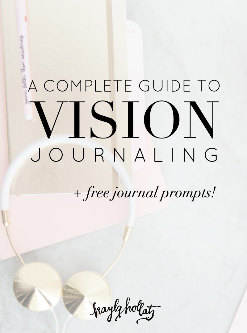 A complete guide to vision journaling with journal prompts for creative bloggers and entrepreneurs
