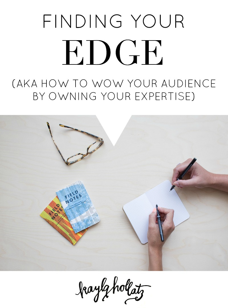 Finding your edge and expertise to wow your target audience for bloggers and entrepreneurs