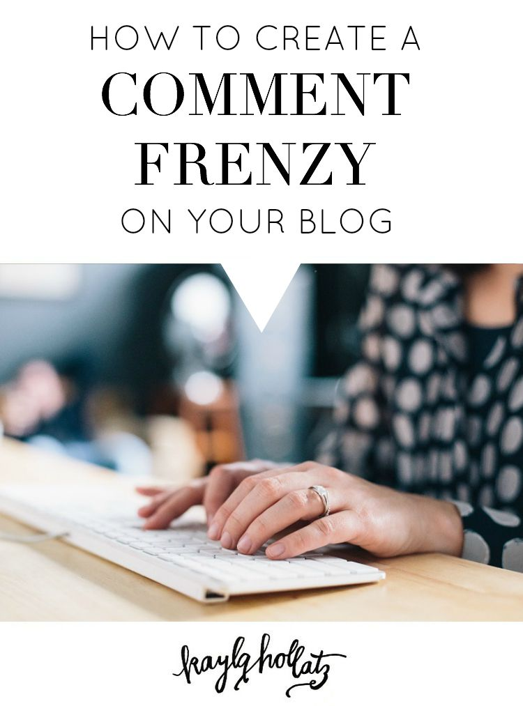 How to create a comment frenzy on your blog for bloggers and entrepreneurs