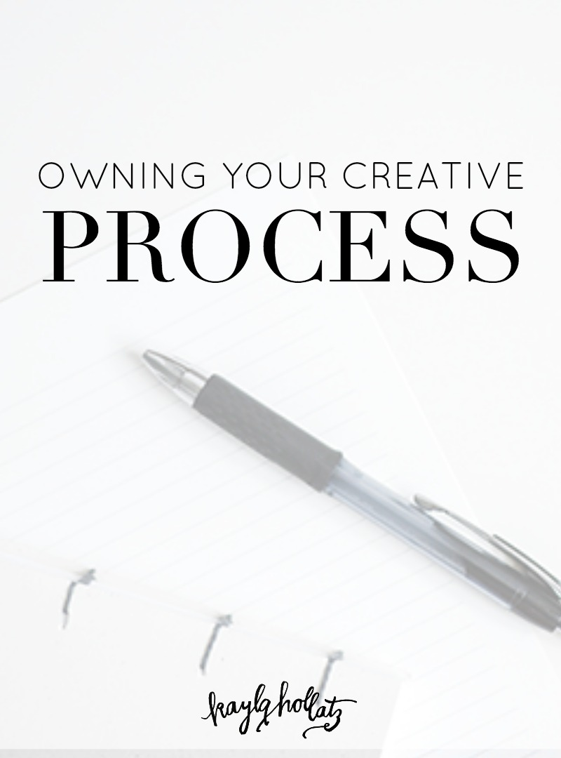 Owning your creative process for creative bloggers and entrepreneurs